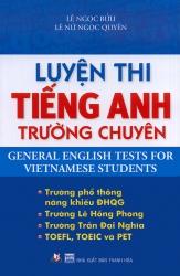 Luyện thi tiếng Anh trường chuyên - General English Tests for Vietnamese Students