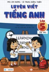 Luyện viết tiếng Anh lớp 5 tập 2 - Mai Lan Hương & Lê Trung Hoàng Tuyến