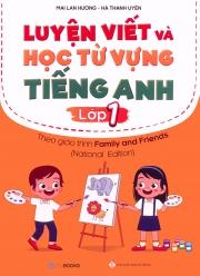 Luyện viết và học từ vựng tiếng Anh lớp 1 - Mai Lan Hương & Hà Thanh Uyên