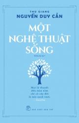 Một nghệ thuật sống - Thu Giang Nguyễn Duy Cần