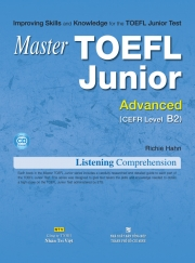 Master TOEFL Junior Advanced: Listening Comprehension (kèm CD)