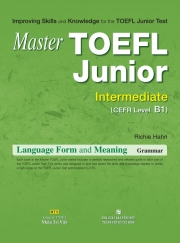 Master TOEFL Junior Intermediate: Language Form & Meaning (kèm CD)