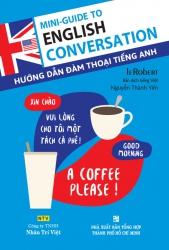 Mini-Guide to English Conversation - Hướng dẫn đàm thoại tiếng Anh