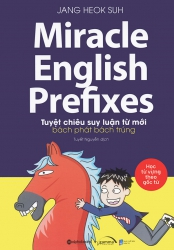 Miracle English Prefixes - Tuyệt chiêu suy luận từ mới bách phát bách trúng