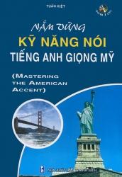 Nắm vững kỹ năng nói tiếng Anh giọng Mỹ (kèm CD)