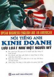 Nói tiếng Anh kinh doanh lưu loát như một người Mĩ (kèm CD)
