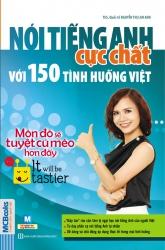 Nói tiếng Anh cực chất với 150 tình huống Việt - Món đó sẽ tuyệt cú mèo hơn đấy! (nghe qua app)