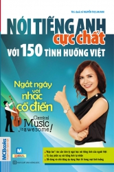 Nói tiếng Anh cực chất với 150 tình huống Việt - Ngất ngây với nhạc cổ điển (nghe qua app)