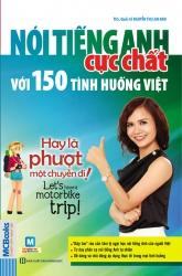 Nói tiếng Anh cực chất với 150 tình huống Việt - Hay là phượt một chuyến đi! (nghe qua app)