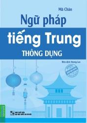 Ngữ pháp tiếng Trung thông dụng - Mã Chân