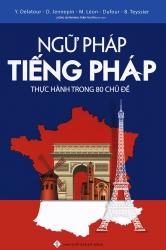 Ngữ pháp tiếng Pháp thực hành trong 80 chủ đề