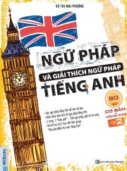 Ngữ pháp và giải thích ngữ pháp tiếng Anh 80/20 - Cơ bản và nâng cao - Tập 2