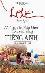 Những câu biểu hiện tình yêu bằng tiếng Anh (song ngữ Anh - Việt)