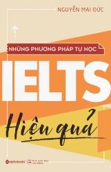 Những phương pháp tự học IELTS hiệu quả - Nguyễn Mai Đức