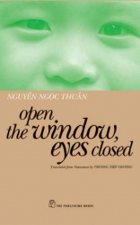 Open the window, eyes closed - Nguyễn Ngọc Thuần