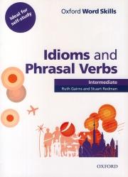 Oxford Word Skills - Idioms And Phrasal Verbs - Intermediate