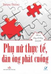 Phụ nữ thực tế, đàn ông phát cuồng - Trang Trang