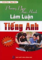 Phương pháp thực hành làm luận tiếng Anh