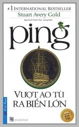 Ping - Vượt ao tù ra biển lớn (song ngữ)