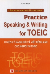 Practice Speaking & Writing for TOEIC (kèm CD)