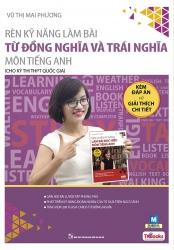 Rèn kĩ năng làm bài từ đồng nghĩa và trái nghĩa môn tiếng Anh cho kỳ thi THPT Quốc gia - Vũ Thị Mai