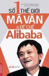 Số 1 thế giới - Mã Vân & đế chế Alibaba
