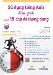 Sử dụng tiếng Anh hiệu quả qua 15 chủ đề thông dụng (kèm CD)