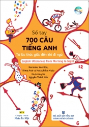 Sổ tay 700 câu tiếng Anh từ lúc thức giấc đến khi đi ngủ (kèm CD)