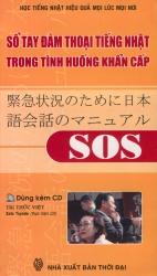 Sổ tay đàm thoại tiếng Nhật trong tình huống khẩn cấp SOS (kèm CD)