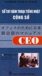 Sổ tay đàm thoại tiếng Nhật công sở CEO (kèm CD)