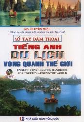 Sổ tay đàm thoại tiếng Anh du lịch vòng quanh thế giới (kèm CD)