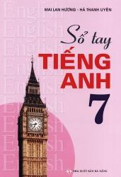 Sổ tay tiếng Anh lớp 7 - Mai Lan Hương