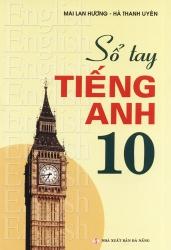 Sổ tay tiếng Anh lớp 10 - Mai Lan Hương