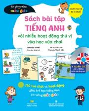 Sách bài tập tiếng Anh với nhiều hoạt động thú vị vừa học vừa chơi (kèm CD)