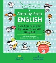 Step-by-Step English - Từng bước hoàn thiện kỹ năng nói và viết tiếng Anh (kèm CD)