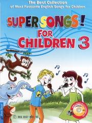 Super songs for children 3 (kèm CD)