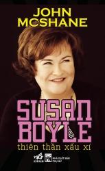 Susan Boyle - Thiên thần xấu xí