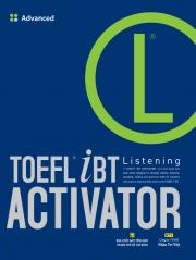 TOEFL iBT Activator Listening - Advanced (kèm CD)