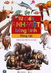 Từ điển Anh - Việt bằng hình - Động vật (Dành cho trẻ từ 2-6 tuổi)