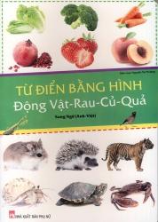 Từ điển bằng hình - Động vật, Rau, Củ, Quả - Song ngữ Anh - Việt