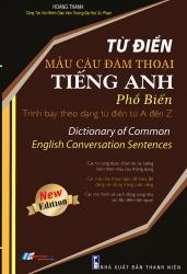 Từ điển mẫu câu đàm thoại tiếng Anh phổ biến - Hoàng Thanh