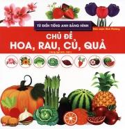 Từ điển tiếng Anh bằng hình - Chủ đề hoa, rau, củ, quả