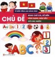 Từ điển tiếng Anh bằng hình - Chủ đề bảng chữ cái, số đếm, hình dạng, màu sắc, cờ các nước