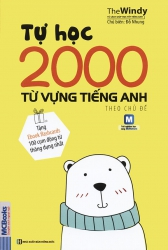 Tự học 2000 từ vựng tiếng Anh theo chủ đề (tặng ebook flashcard 100 cụm động từ thông dụng nhất)