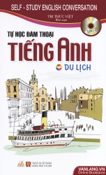 Tự học đàm thoại tiếng Anh du lịch - Tri Thức Việt (kèm CD)
