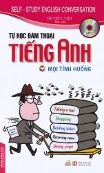 Tự học đàm thoại tiếng Anh mọi tình huống - Tri Thức Việt (kèm CD)