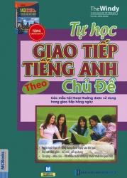 Tự học giao tiếp tiếng Anh theo chủ đề (kèm CD)