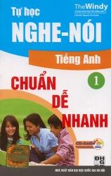 Tự học nghe nói tiếng Anh chuẩn dễ nhanh 1 (kèm CD)