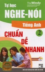Tự học nghe nói tiếng Anh chuẩn dễ nhanh 2 (kèm CD)