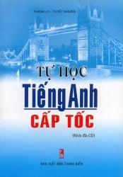 Tự học tiếng Anh cấp tốc - Thanh Ly & Tuyết Nhung (kèm CD)